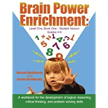 Brain Power Enrichment: Level One, Book One - Student Version: A Workbook for the Development of Logical Reasoning, Critical Thinking, and Pro by Reuven Rashkovsky (2006-05-01)