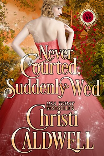 never-courted-suddenly-wed-scandalous-seasons-book-2