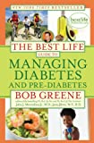 The Best Life Guide to Managing Diabetes and Pre-Diabetes, Bob Greene and John J. Merendino, 1416588396