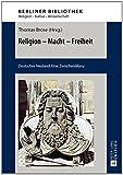 Religion - Macht - Freiheit : Deutsches Neuland: eine Zwischenbilanz, , 3631579217