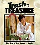 Trash to Treasure: The Year's Best Creative Crafts (Volume 4)