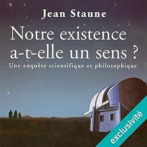 Notre existence a-t-elle un sens ? | Livre audio