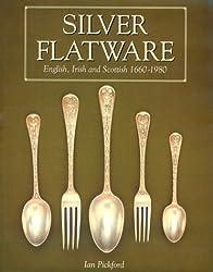 Silver Flatware: English, Irish and Scottish, 1660-1980