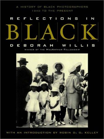 Search : Reflections in Black: A History of Black Photographers 1840 to the Present