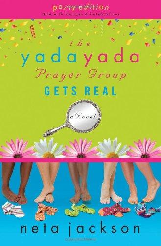 Read Online The Yada Yada Prayer Group Gets Real (Yada Yada Prayer Group, Book 3) (With Celebrations and Recipes) pdf epub