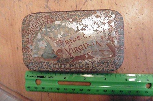 - Antique Tobacco Cut Plug Tin Pride Of Virginia J. Wright Co Richmond Va.