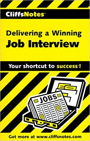 Cliffsnotes Delivering A Winning Job Interview Mercedes Bailey 0785555023468 Amazon Com Books