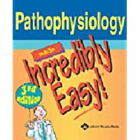 Pathophysiology Made Incredibly Easy! (Incredibly Easy! Series)