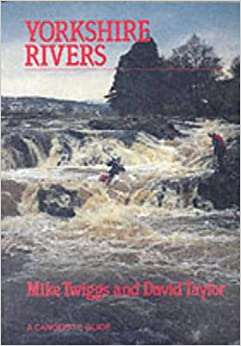 Yorkshire Rivers: A Canoeists Guide