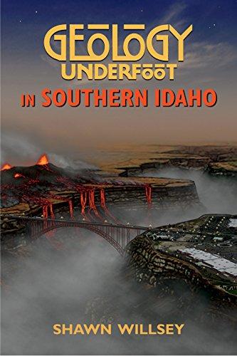 Idaho Rocks - Geology Underfoot in Southern Idaho