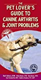 img - for Pet Lover's Guide to Canine Arthritis and Joint Problems, 1e book / textbook / text book