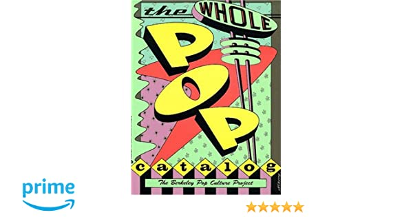 The Whole Pop Catalog: The Berkely Pop Culture Project Paperback – November, 1991