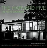 The Harvard Five in New Canaan: Midcentury Modern Houses by Marcel Breuer, Landis Gores, John Johansen, Philip Johnson, by William D. Earls front cover