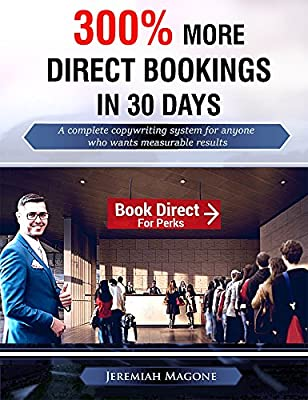 300% More Direct Bookings in 30 Days: A complete copywriting system for anyone who wants direct, measurable results