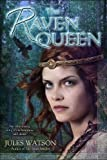 The Raven Queen, Jules Watson, 0553384651
