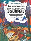 The Songwriter's Fun-Schooling Journal: Homeschooling Curriculum Handbook for Students Majoring in Songwriting - The…