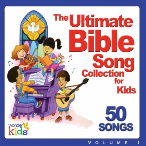 The Ultimate Bible Song Collection for Kids, Vol. I