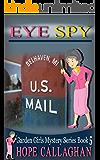 Eye Spy (Garden Girls Christian Cozy Mystery Series Book 5)