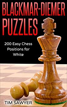 Blackmar-Diemer Puzzles: 200 Easy Chess Positions for White (Chess BDG) by [Sawyer, Tim]