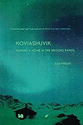 Koviashuvik: Making a Home in the Brooks Range