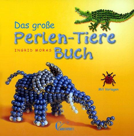 Das Grosse Perlen Tiere Buch Amazon De Ingrid Moras Bucher