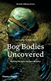 img - for Bog Bodies Uncovered: Solving Europe's Ancient Mystery book / textbook / text book