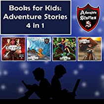BOOKS FOR KIDS: CHILDREN'S DIARIES WITH ACTION AND ADVENTURE: KIDS' ADVENTURE STORIES 4 IN 1