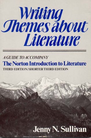 Writing Themes About Literature: A Guide to Accompany the Norton Introduction to Literature, Third Edition/Shorter Third