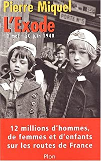 L'exode : 10 mai - 20 juin 1940, Miquel, Pierre