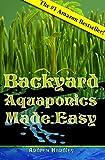Backyard Aquaponics Made Easy