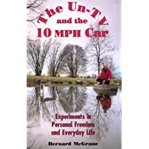 Amazon bernard mcgrane books biography blog audiobooks kindle the un tv and the 10 mph car experiments in personal freedom and everyday life fandeluxe Choice Image