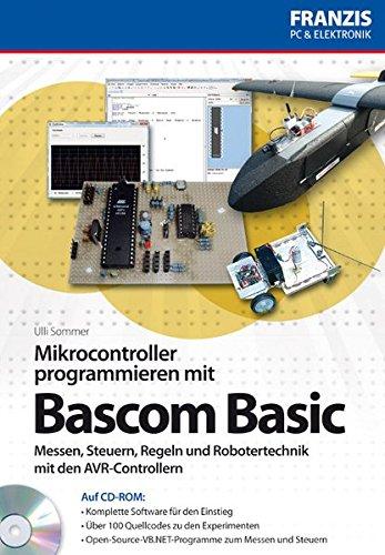 Mikrocontroller programmieren in Bascom Basic (Buch mit CD-ROM) (PC & Elektronik)