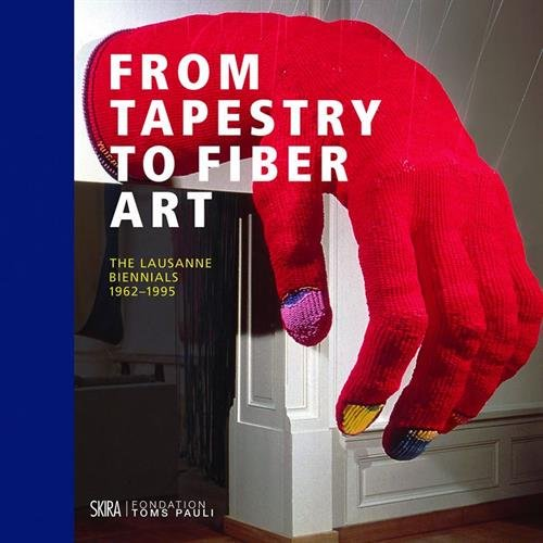 From Tapestry to Fiber Art: The Lausanne Biennals 1962-1995