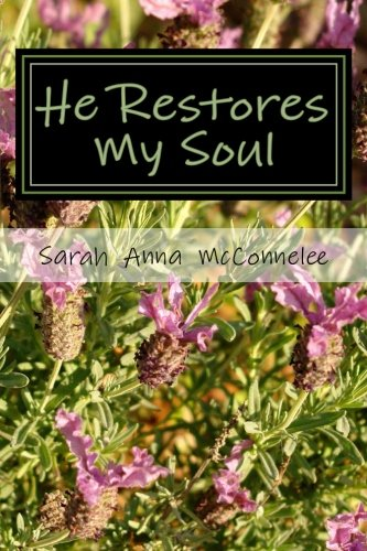 He Restores My Soul: A Collection of Devotional Writings