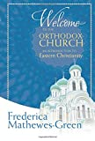 Welcome to the Orthodox Church%3A An Int...
