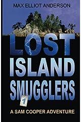 Lost Island Smugglers: A Sam Cooper Adventure, Episode 1 (Sam Cooper Adventures) (Volume 1) Paperback