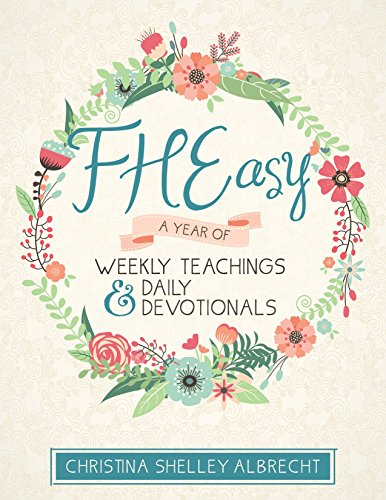 (FHEasy: A Year of Weekly Teachings and Daily Devotionals)