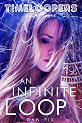An Infinite Loop (Timeloopers Book 3) (English Edition)