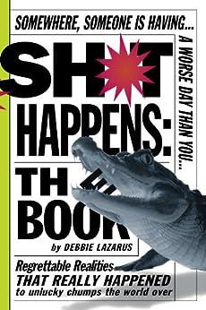 Sh*t Happens by [Lazarus, Deborah, Lazarus, Deborah]