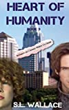 Heart of Humanity, S. Wallace, 1482034484