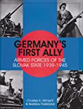 Germany's First Ally: Armed Forces of the Slovak State 1939-1945 (Schiffer Military History)
