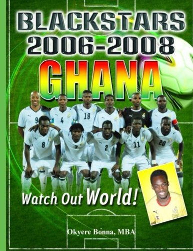 Ghana Black Stars 2006-2008: Watch Out World!