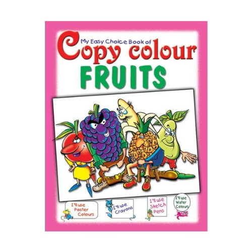 Read Online My Easy Choice Book of Copy Colour- Fruits pdf