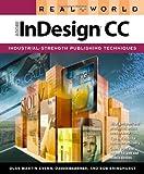 Real World Adobe Indesign CC, Olav Martin Kvern and David Blatner, 0321930711