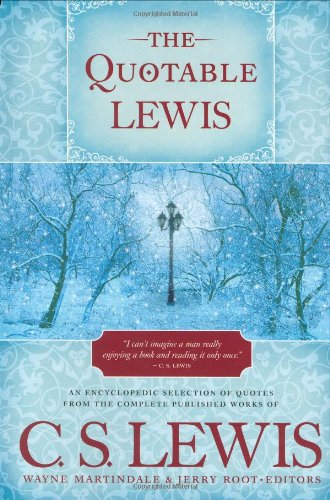 The Quotable Lewis Hardcover – February 23, 1990 Wayne Martindale Jerry Root Tyndale House Publishers Inc.