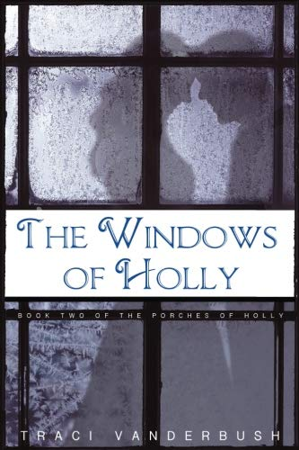 The Windows of Holly: A Continuation of The Porches of Holly ()