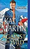 """""""Against the Wild (The Brodies Of Alaska)"""" av Kat Martin"""
