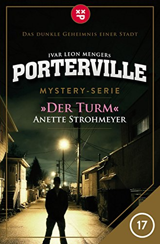 Porterville - Folge 17: Der Turm: Mystery-Serie (German Edition)