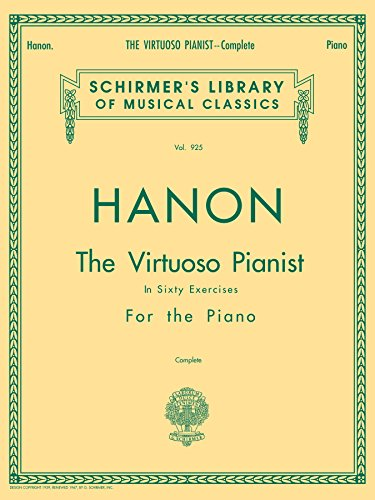 Hanon - Virtuoso Pianist in 60 Exercises - Complete: Schirmer's Library of Musical Classics ()