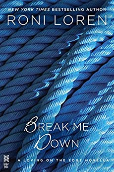 Break Me Down (Loving on the Edge Series) by [Loren, Roni]